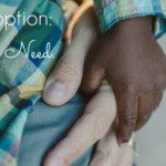 Adoption: The Need.