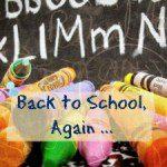 Back to School, Again …