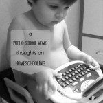 A Public School Mom's Thoughts on Homeschooling