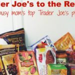 Trader Joe's to the Rescue: a Busy Mom's Top Trader Joe's Picks