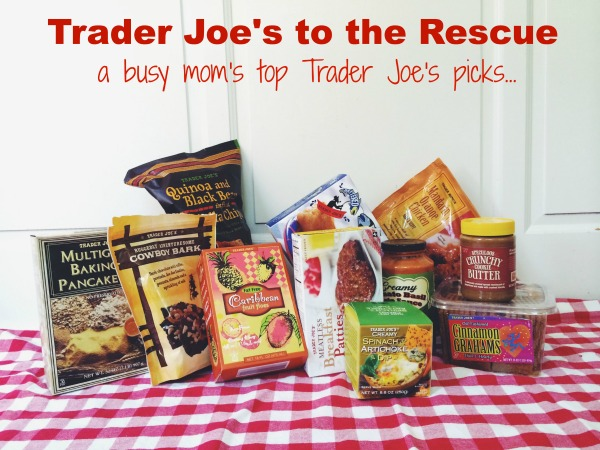 Trader Joe's to the Rescue: a busy mom's top Trader Joe's picks   Kansas City Moms Blog