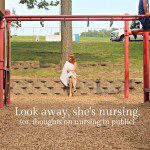 Look away, she's nursing.