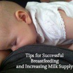 Tips for Successful Breastfeeding and Increasing Milk Supply