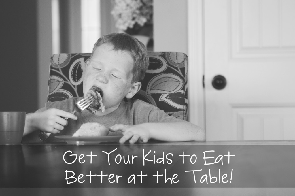 get your kids to eat better at the table. Black Bedroom Furniture Sets. Home Design Ideas