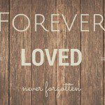 """Remembering Our Babies: """"Forever Loved"""""""