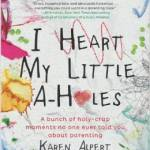 Book Review: I Heart My Little A-Holes