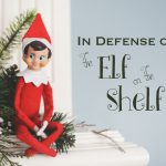 In Defense of the Elf on the Shelf