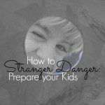 Stranger Danger: How to Prepare your Kids