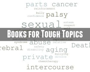 Books for Tough Topics