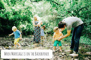 When Marriage is on the Backburner