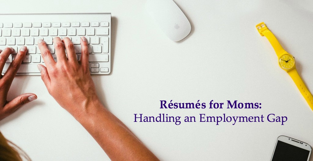 résumés for moms handling employment gaps