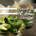 Organize your Kitchen Like a Chef
