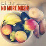 No More Mush! Baby-Led Weaning