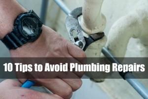 10 Tips to Avoid Plumbing Repairs
