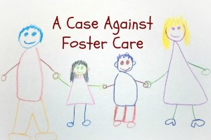 A Case Against Foster Care