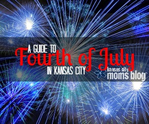 A Guide to Fourth of July in Kansas City