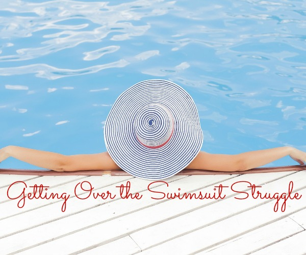 Getting Over the Swimsuit Struggle