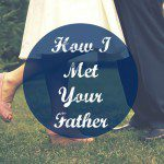 How I Met Your Father: A Love Story with Life Lessons