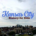 Kansas City History for Kids