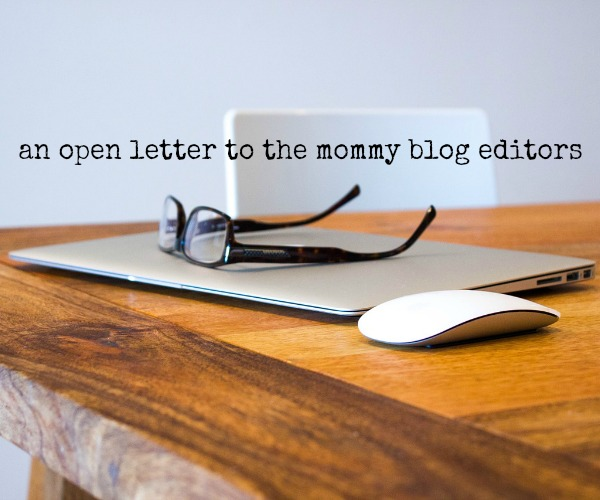 An Open Letter to the Mommy Blog Editors