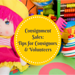 Consignment Sales: Tips for Consignors and Volunteers