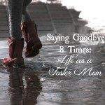 Saying Goodbye 8 Times: Life as a Foster Mom