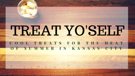 Treat Yo'self: Cool Treats for the Heat of Summer in Kansas City