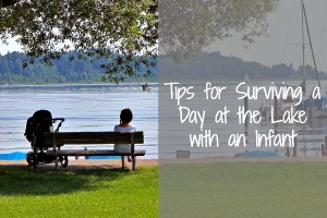 Tips for Surviving a Day at the Lake with an Infant