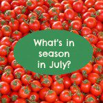 What is in Season in July?