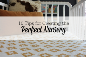 10 Tips for Creating the Perfect Nursery