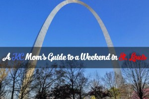 A KC Mom's Guide to a Weekend in St. Louis