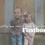 Everything You Need to Know About Being a Firstborn