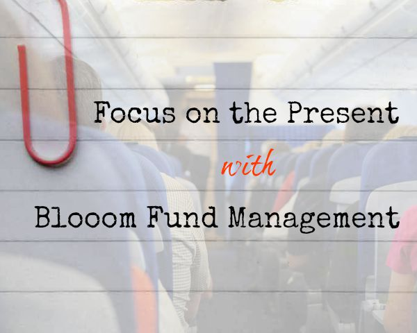 Focus on the Present with Blooom Fund Management