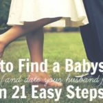 How to Find a Babysitter and Date Your Husband in 21 Easy Steps!