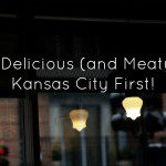 A Delicious (and Meaty) Kansas City First!