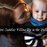 Extra Cuddles: Filling Up in the Stillness