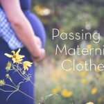 Passing on Maternity Clothes