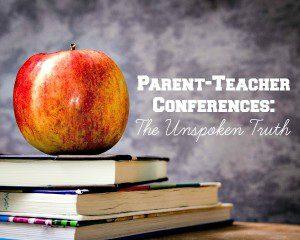 Parent-Teacher Conferences: The Unspoken Truth
