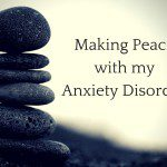 Making Peace With My Anxiety Disorder