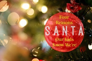 Four Reasons Our Kids Know We're Santa
