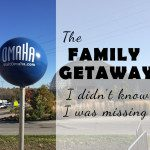 Omaha: The Family Getaway I Didn't Know I Was Missing