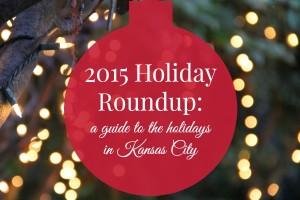 2015 Kansas City Holiday Roundup