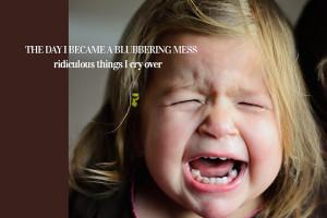 Blubbering Mess