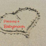 Planning a Babymoon