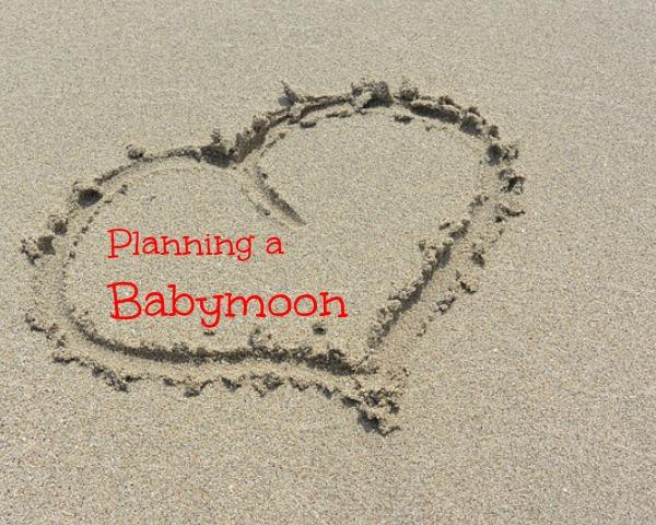 Planning a Babymoon