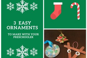 Three Easy Ornaments to Make with Your Preschooler