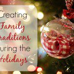 Continuing and Creating Holiday Traditions