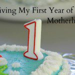 Surviving My First Year of Motherhood