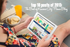 Top 10 Posts of 2015: The Best of KCMB | Kansas City Moms Blog