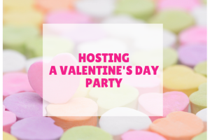 hosting a valentine's day party